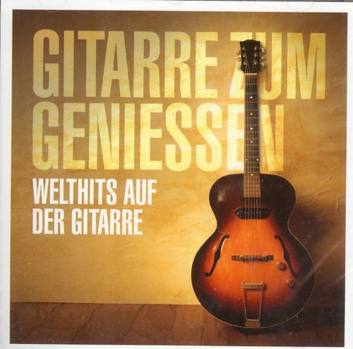 Gitarre zum Geniessen - Welthits auf der Gitarre -Apache,verde, My way, Sempere, Lady in red, If you could hear my mind, Con Brio, Yesterday, Albatros, Anna's Dream, Samba Pa Ti, Bahia, Killing me softtly, Wonderful tonight