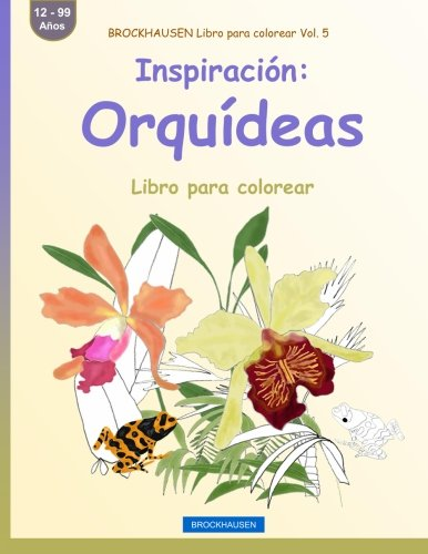 BROCKHAUSEN Libro para colorear Vol. 5 - Inspiración: Orquídeas: Libro para colorear: Volume 5