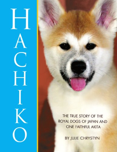 HACHIKO: The True Story of the Royal Dogs of Japan and One Faithful Akita (English...