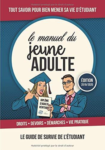 Le Manuel du Jeune Adulte: Le guide de survie de l'étudiant