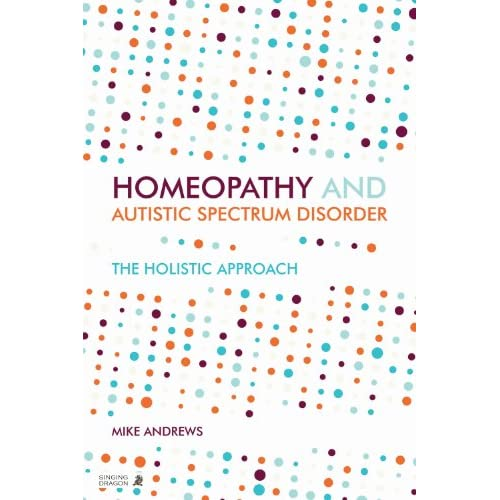 Homeopathy and Autism Spectrum Disorder: A Guide for Practitioners and Families (English Edition)