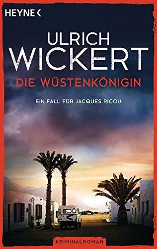 Die Wüstenkönigin: Ein Fall für Jacques Ricou. Kriminalroman