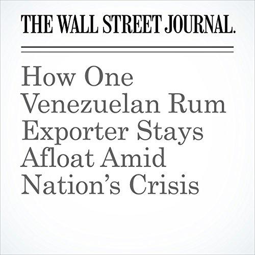How One Venezuelan Rum Exporter Stays Afloat Amid Nation's Crisis copertina