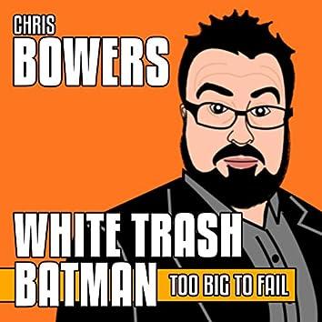 White Trash Batman