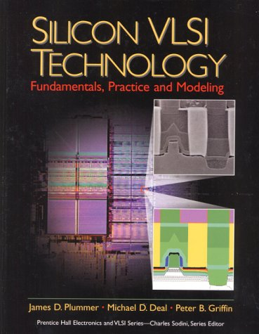 Silicon VLSI Technology: Fundamentals, Practice and Modeling