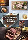 Cucinare con il Roner: Impara a cucinare con la Tecnica...