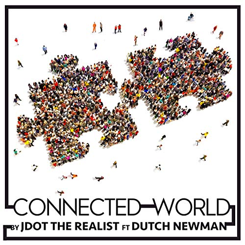 Connected World (feat. Dutch Newman) [Explicit]