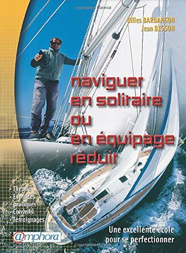 Naviguer en solitaire ou en équipage réduit: Une excellente école pour se perfectionner