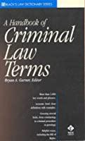 A Handbook of Criminal Law Terms (Black's Law Dictionary Series)
