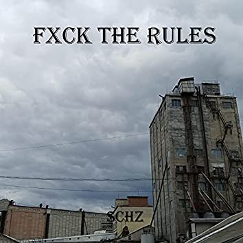 Fxck the Rules