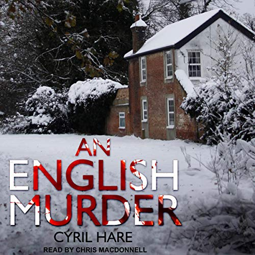 An English Murder                   By:                                                                                                                                 Cyril Hare                               Narrated by:                                                                                                                                 Chris MacDonnell                      Length: 6 hrs and 10 mins     38 ratings     Overall 4.1