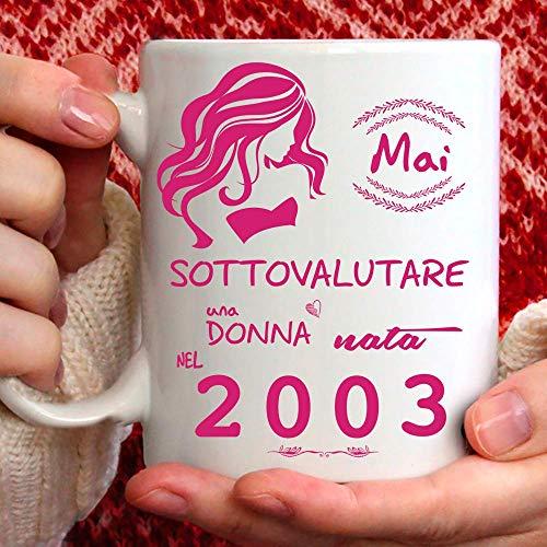 Taza 2003 cumpleaños mujer 18 años Idea regalo nunca subestimar una mujer nacida en 2003