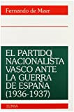 El Partido Nacionalista Vasco ante la guerra de España (1936-1937) (Colección histórica)