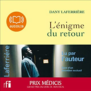 L'énigme du retour                   Written by:                                                                                                                                 Dany Laferrière                               Narrated by:                                                                                                                                 Dany Laferrière                      Length: 5 hrs and 48 mins     7 ratings     Overall 4.6