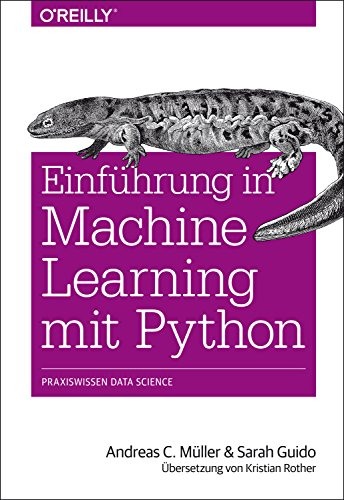 Einführung in Machine Learning mit Python: Praxiswissen Data Science (Animals)