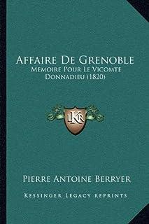 Affaire de Grenoble: Memoire Pour Le Vicomte Donnadieu (1820)