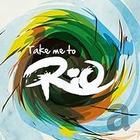 TAKE ME TO RIO/ULTIMAT