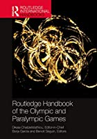 Routledge Handbook of the Olympic and Paralympic Games (Routledge International Handbooks)