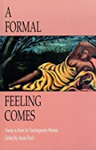 Formal Feeling Comes
