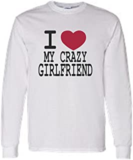 Men's/Unisex Funny I Love My Crazy Girlfriend