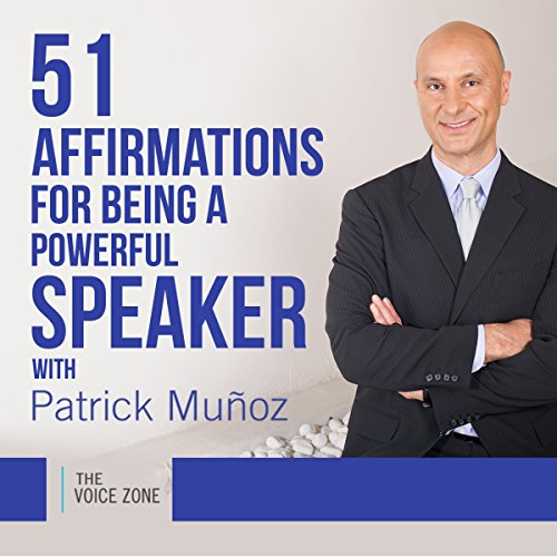 51 Affirmations for Being a Powerful Speaker with Patrick Muñoz audiobook cover art