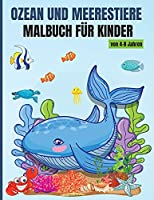 Ozean und Meerestiere Malbuch fuer Kinder von 4-8 Jahren: Fantastisch Faerbung Buch Sea Life - 50 Schoene Design mit Faerbung Bilder, fuer Maedchen & Jungen mit Meer und Meerestiere