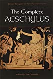 The Complete Aeschylus: Volume I: The Oresteia (Greek Tragedy in New Translations)