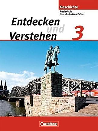 Entdecken und Verstehen - Realschule und Gesamtschule Nordrhein-Westfalen: Entdecken und Verstehen 3. Schülerbuch. Realschule und Gesamtschule ... bis zum Ende des Ersten Weltkriegs