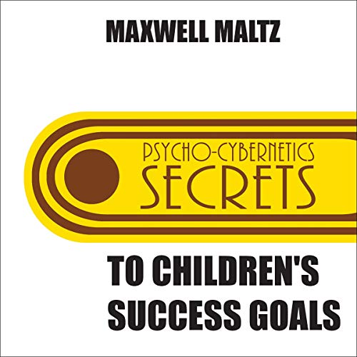 Secrets to Children's Success Goals audiobook cover art