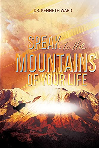 Speak to the Mountains of Your Life