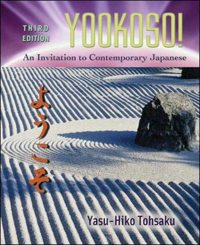 Yookoso! An Invitation to Contemporary Japanese, Third...