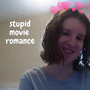 Stupid Movie Romance