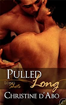 Pulled Long (Long Shots Book 3) by [Christine d'Abo]