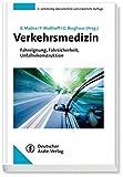Verkehrsmedizin: Fahreignung, Fahrsicherheit, Unfallrekonstruktion - Burkhard Madea