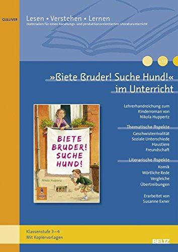 »Biete Bruder! Suche Hund!« im Unterricht: Lehrerhandreichung zum Kinderroman von Nikola Huppertz (Klassenstufe 3–4, mit Kopiervorlagen und Lösungsvorschlägen) (Lesen - Verstehen - Lernen)