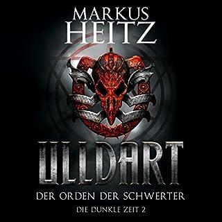 Der Orden der Schwerter     Ulldart - Die Dunkle Zeit 2              Autor:                                                                                                                                 Markus Heitz                               Sprecher:                                                                                                                                 Johannes Steck                      Spieldauer: 15 Std. und 44 Min.     966 Bewertungen     Gesamt 4,7