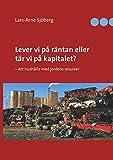 Lever vi på räntan eller tär vi på kapitalet?: - Att hushålla med jordens resurser (Swedish Edition)