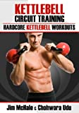 Kettlebell Circuit Training: Hardcore Kettlebell Workouts (English Edition)