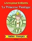 Livre pour Enfants : La Princesse Pastèque (Italien-Français) (Italien-Français Livre Bilingue pour Enfants t. 1)