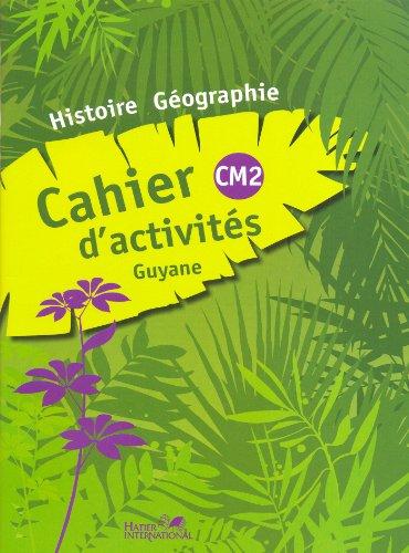 Cahier d'activités histoire géographie CM2 Guyane