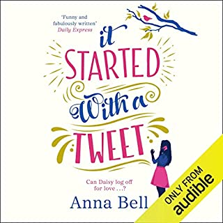 It Started with a Tweet                   Written by:                                                                                                                                 Anna Bell                               Narrated by:                                                                                                                                 Larner Wallace-Taylor                      Length: 10 hrs     11 ratings     Overall 4.0