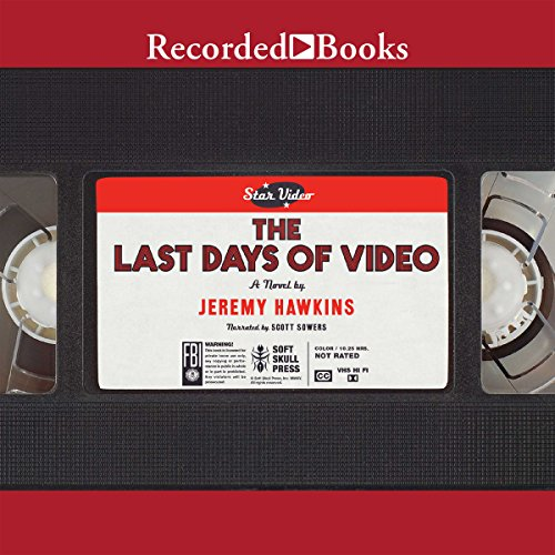 The Last Days of Video audiobook cover art