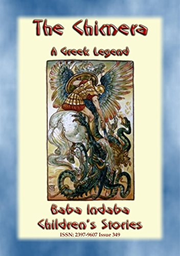BELLEROPHON AND THE CHIMERA - A Greek Children's Legend: Baba Indaba's Children's Stories - Issue 349 (Baba Indaba Children's Stories)