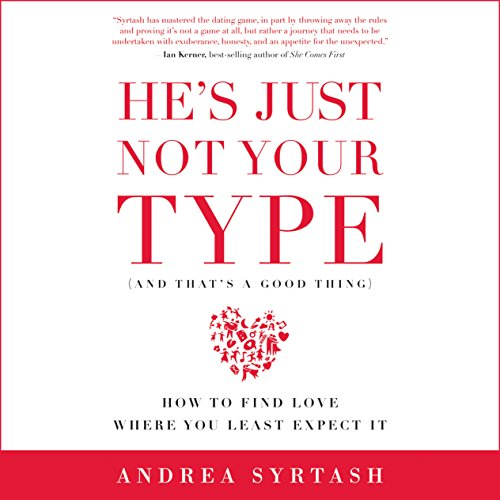 He's Just Not Your Type (And That's a Good Thing) cover art