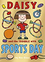 Daisy and the Trouble with Sports Days (Daisy series) by Kes Gray(2014-11-01)