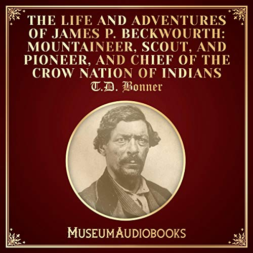 『The Life and Adventures of James P. Beckwourth: Mountaineer, Scout, and Pioneer, and Chief of the Crow Nation of Indians』のカバーアート