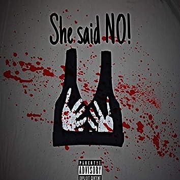 She said NO!