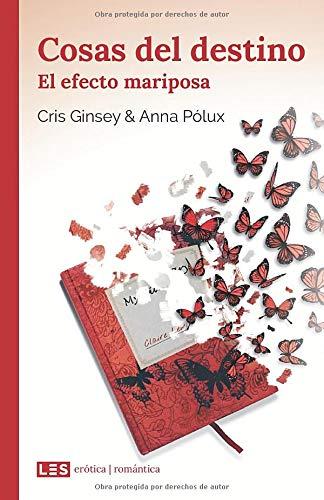 Cosas del destino (II): El efecto mariposa (Erótica | Romántica - versión sin solapas)