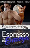 Espresso for His Omega: M/M Alpha/Omega Shifters MPreg (Full Moon Mates Book 3)