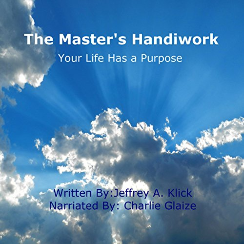 The Master's Handiwork: Your Life Has a Purpose audiobook cover art